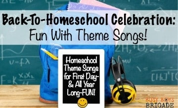 Back-to-homeschool celebration with fun theme songs!  Work with your kids to select a special song (or two!) to represent your homeschool-and pump you up!