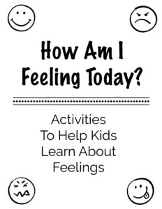 Use this free printable How Am I Feeling Today? pack to help your child learn about emotions.
