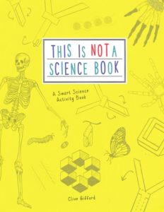 This Is Not A Science Book is a great addition to homeschool fun.