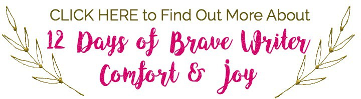 Find out more about the fun giveaway with 12 Days of Comfort & Joy with Brave Writer.