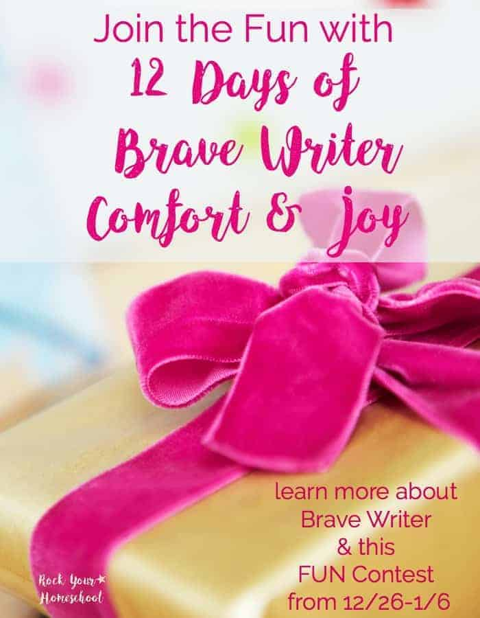 Beat the holiday slump with a fun contest! Join the 12 Days of Brave Writer Comfort & Joy contest. Learn more about Brave Writer, its lifestyle, resources, & connect with an amazing community. Find out about this contest that runs from 12/26-1/6 with daily prize drawings & a grand prize of $300!