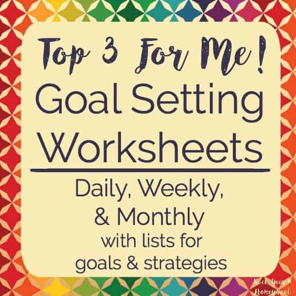 Get your three free printable Top 3 For Me! worksheets for practical goal setting.
