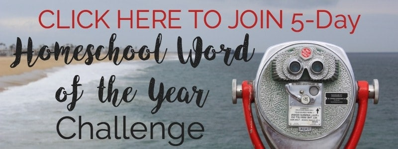 Join Rock Your Homeschool's 5-Day Word of the Year Challenge! Find your focus and maintain your homeschool vision with these tips, activities, resources, and community.