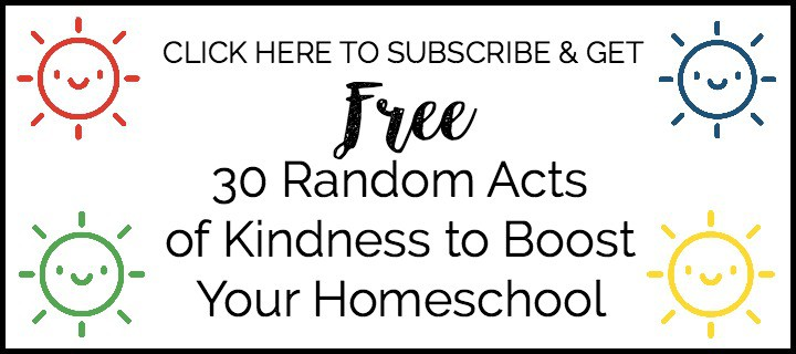 Get your 30 Free Random Acts of Kindness Cards to boost your homeschool.