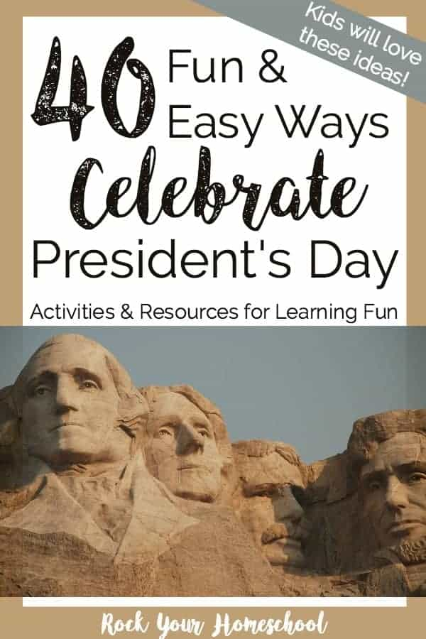 Have some learning this President's Day!  Check out these 40 Fun & Easy Ways To Celebrate President's Day for inspiration & ideas.  Games, crafts, activities, songs, videos, & more!