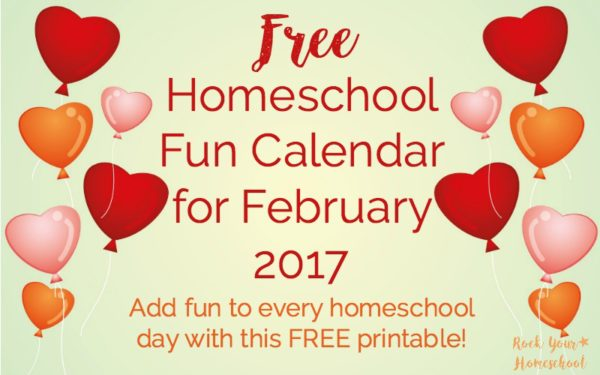 Here is your FREE February 2017 Homeschool Fun Calendar!