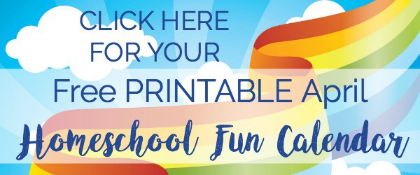 Click here for your FREE printable April Homeschool Fun Calendar.
