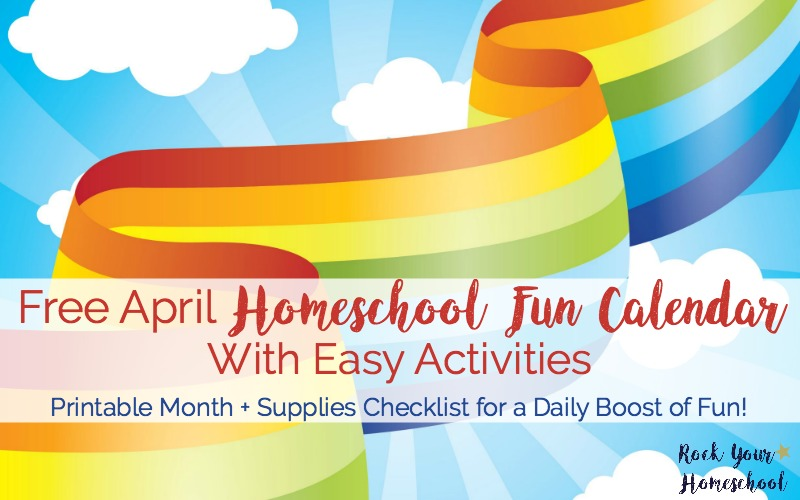 Get your FREE printable April Homeschool Fun Calendar for a daily boost of fun!